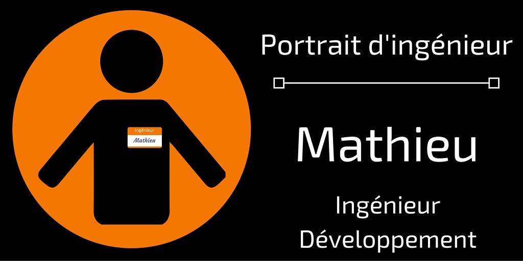Portrait ingénieur Mathieu Ingénieur Développement