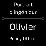 Portrait ingénieur - Olivier, Policy Officer
